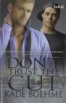 Don't Trust the Cut - Kade Boehme