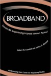 Broadband: Should We Regulate High-Speed Internet Access? - Robert W. Crandall, James H. Alleman