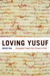 Loving Yusuf: Conceptual Travels from Present to Past - Mieke Bal