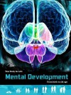 Mental Development: From Birth to Old Age - Anna Claybourne