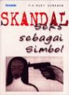 Skandal: Seks sebagai Simbol - F.X. Rudy Gunawan