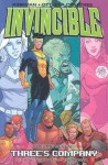 Invincible, Vol. 7: Three's Company - Bill Crabtree, Ryan Ottley, Eric Stephenson, Robert Kirkman