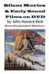 Silent Movies & Early Sound Films on DVD: New Expanded Edition - John Howard Reid