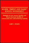 "At-Risk ""Parent and Family"" School Involvement: Strategies for Low Income Families and African-American Families of Unmotivated and Underachieving Stu - Gary L. Reglin"