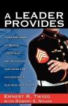 A Leader Provides - Ernest R. Twigg, Robert S. Nahas