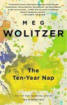 The Ten-Year Nap by Wolitzer, Meg (2009) Paperback - Meg Wolitzer