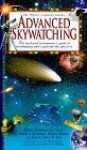 Advanced Skywatching - Time-Life Books, David H. Levy, Martin George, Robert A. Garfinkle, Jeff Kanipe, John O'Byrne