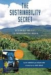The Sustainability Secret: Rethinking Our Diet to Transform the World - Keegan Kuhn, Kip Andersen, Chris Hedges