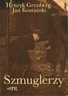 Szmuglerzy - Henryk Grynberg, Jan Kostański