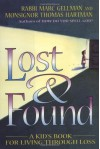 Lost & Found: A Kid's Book for Living Through Loss - Marc Gellman, Gellman