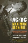 AC/DC: Maximum Rock & Roll: The Ultimate Story of the World's Greatest Rock-and-Roll Band - Murray Engleheart, Arnaud Durieux