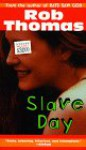 Slave Day - Rob Thomas, Aaron Meshon