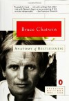 Anatomy of Restlessness: Selected Writings, 1969-1989 - Bruce Chatwin