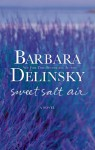 Sweet Salt Air: A Novel - Barbara Delinsky