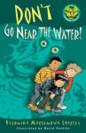 Don't Go Near the Water! - Veronika Martenova Charles, David Parkins