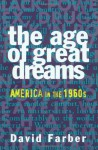 The Age of Great Dreams: America in the 1960s (American Century Series) - David R. Farber, Eric Foner