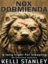 Nox Dormienda (A Long Night for Sleeping) - Kelli Stanley