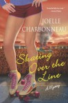 Skating Over the Line: A Mystery - Joelle Charbonneau