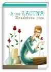 Kradzione róże - Anna Zgierun-Łacina