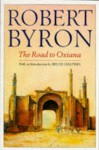 The Road to Oxiana (Picador Books) - Robert Byron