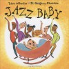 Jazz Baby - Lisa Wheeler, R. Gregory Christie