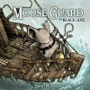 Mouse Guard: The Black Axe - David Petersen