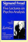 Five Lectures on Psycho-Analysis - Sigmund Freud, James Strachey, Peter Gay