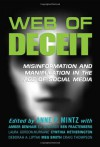 Web of Deceit: Misinformation and Manipulation in the Age of Social Media - Anne P. Mintz, Amber Benham, Eli Edwards, Ben Fractenberg, Laura Gordon-Murnane, Cynthia Hetherington, Deborah A. Liptak, Meg Smith, Craig Thompson