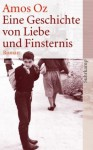 Eine Geschichte von Liebe und Finsternis : Roman - Amos Oz, Ruth Achlama