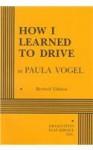 How I Learned to Drive - Paula Vogel