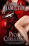 Péchés céruléens (Anita Blake, #11) - Laurell K. Hamilton