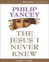 The Jesus I Never Knew Leader's Guide - Philip Yancey