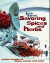 Savoring Spices and Herbs: Recipe Secrets of Flavor, Aroma, and Color - Julie Sahni