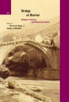 Bridge or Barrier: Religion, Violence and Visions for Peace - Gerrie Ter Haar