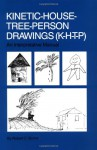 Kinetic House-Tree-Person Drawings: K-H-T-P: An Interpretative Manual - Robert C. Burns