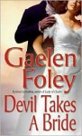Devil Takes a Bride - Gaelen Foley