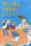 Animal House and Iz - Betty Hicks