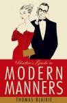 Blaikies Guide To Modern Manners - Thomas Blaikie