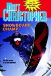 Snowboard Champ - Matt Christopher