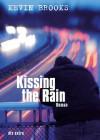 Kissing The Rain - Kevin Brooks, Uwe-Michael Gutzschhahn