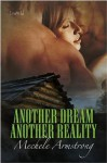 Another Dream, Another Reality (Another Dream #2) - Mechele Armstrong
