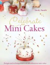 Celebrate with Mini Cakes - Lindy Smith