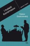 I fratelli Karamazov - Fyodor Dostoyevsky, Pina Maiani, Laura Satta Boschian