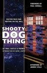 Shooty Dog Thing - Paul Castle, David J. Howe, Paul Cornell, Anneke Wills, Jon Arnold