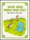 What Does Word Bird See? - Jane Belk Moncure