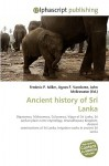 Ancient History of Sri Lanka - Agnes F. Vandome, John McBrewster, Sam B Miller II