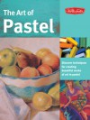 The Art of Pastel: Discover techniques for creating beautiful works of art in pastel - Marla Baggetta, Kenneth C. Goldman, Marilyn Grame, Nathan Rohlander, William Schneider