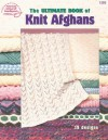The Ultimate Book of Knit Afghans - American School of Needlework