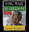 Long Walk to Freedom (Audio) - Nelson Mandela, Danny Glover