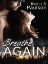 Breathe Again - Bonnie R. Paulson